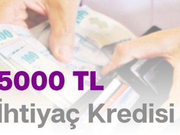 5000 TL İhtiyaç Kredisi
